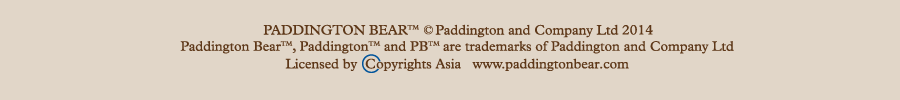PADDINGTON BEAR TM (C)Paddington and Company Ltd 2015 Paddington Bear TM and PB TM are trademarks of Paddington and Company Ltd Licensed by Copyrights Asia www.paddingtonbear.com